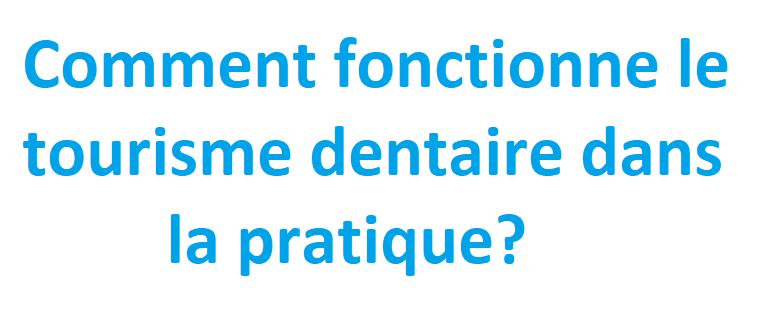 """Photo du texte:""""Comment fonctionne le tourisme dentaire dans la pratique?"""""""
